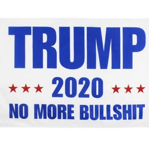 """TRUMP 2020 NO MORE BULLSHIT"" Donald Trump 2020 Presidential Campaign Flag, Trump Campaign Slogan & Logos & Poster & ads & Banners. (3FT x 5FT, 90cm x 150cm, 35in x 59in) White Background, Blue Text, Red Stars"