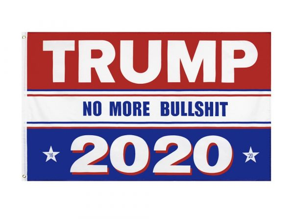 """TRUMP NO MORE BULLSHIT 2020"" Donald Trump 2020 Presidential Campaign Flag, Trump Campaign Slogan & Logos & Poster & ads & Banners. (3FT x 5FT, 90cm x 150cm, 35in x 59in) Stars with numbers 16 and 20 mean that Trump Sure to Win"